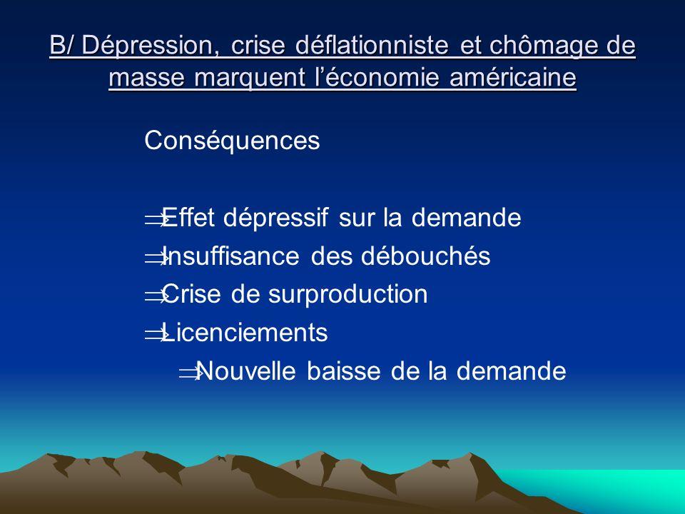 B/ Dépression, crise déflationniste et chômage de masse marquent l'économie américaine