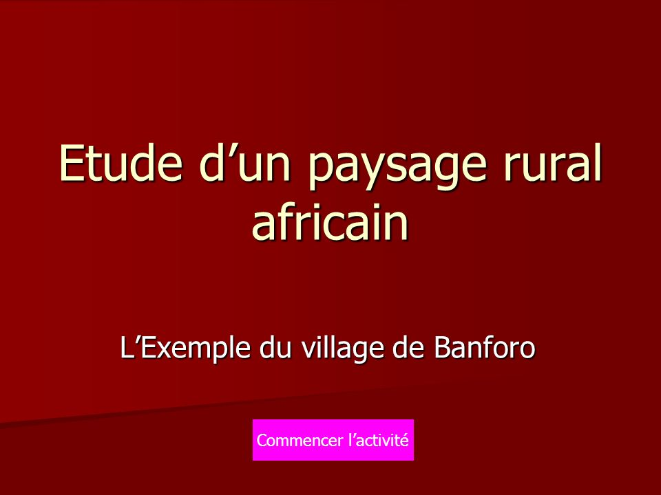 Etude d'un paysage rural africain