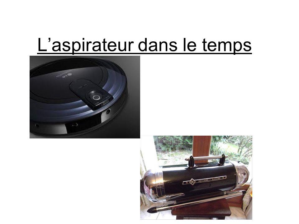 L'aspirateur dans le temps