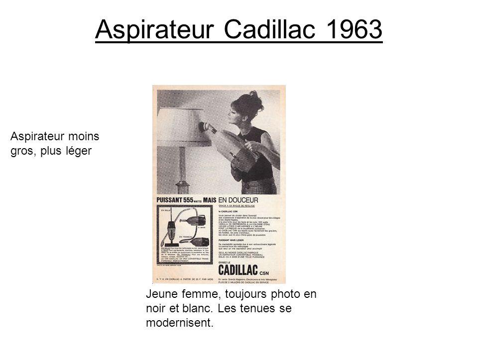 Aspirateur Cadillac 1963 Aspirateur moins gros, plus léger