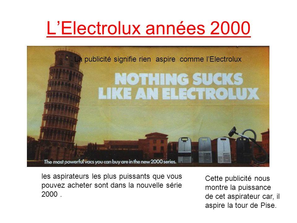 L'Electrolux années 2000 La publicité signifie rien aspire comme l'Electrolux.
