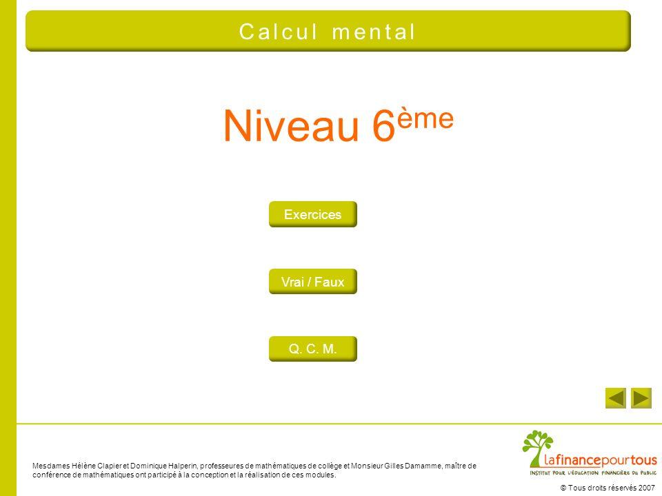 Niveau 6ème Calcul mental Exercices Vrai / Faux Q. C. M.