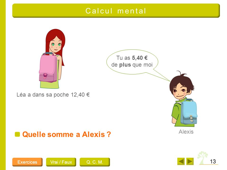 Calcul mental Quelle somme a Alexis Tu as 5,40 € de plus que moi