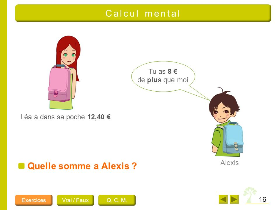 Calcul mental Quelle somme a Alexis Tu as 8 € de plus que moi