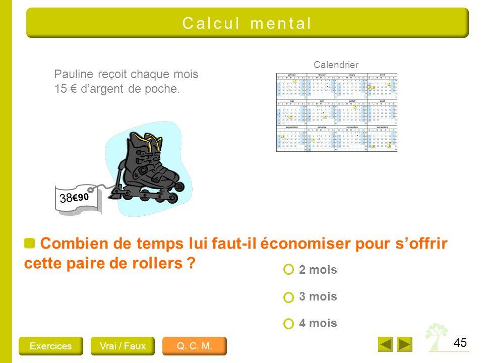 Calcul mental Calendrier. Pauline reçoit chaque mois 15 € d'argent de poche. 38€90.