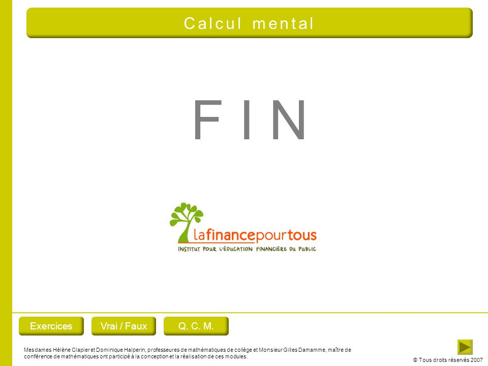 F I N Calcul mental Exercices Vrai / Faux Q. C. M.