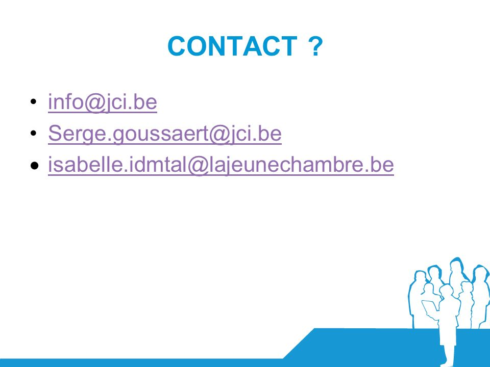 CONTACT info@jci.be Serge.goussaert@jci.be