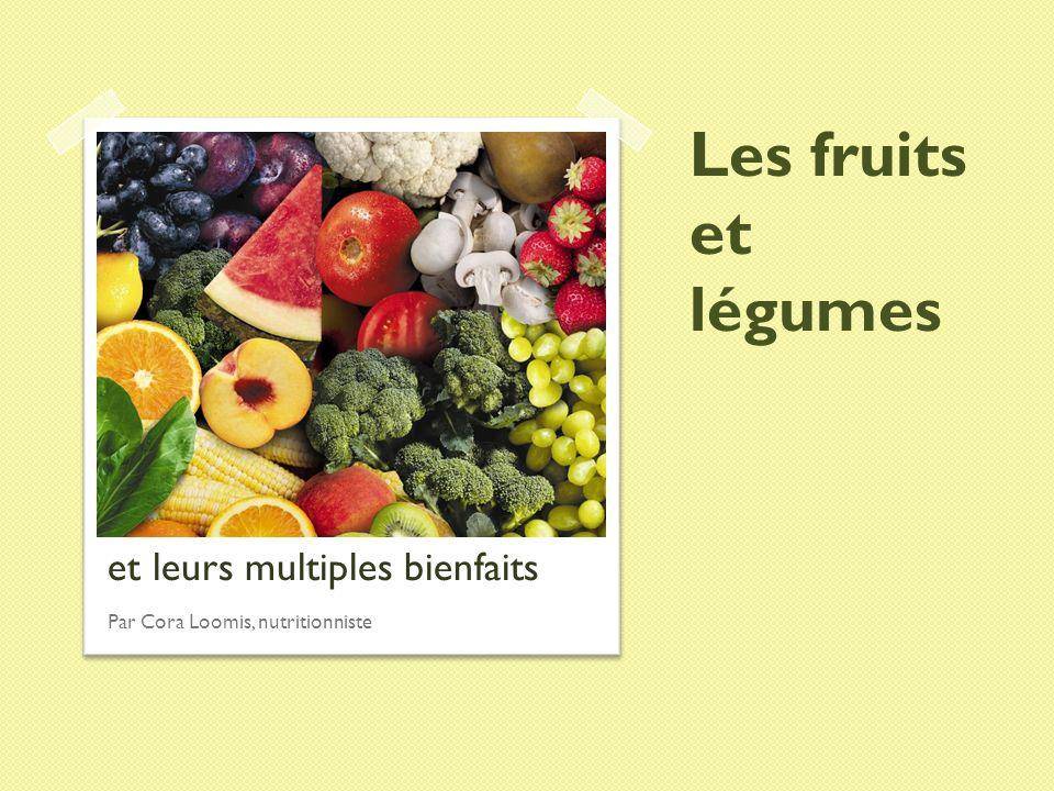 Les fruits et légumes et leurs multiples bienfaits