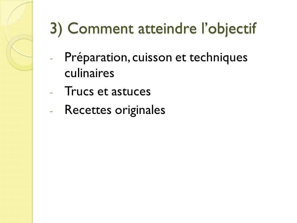 3) Comment atteindre l'objectif