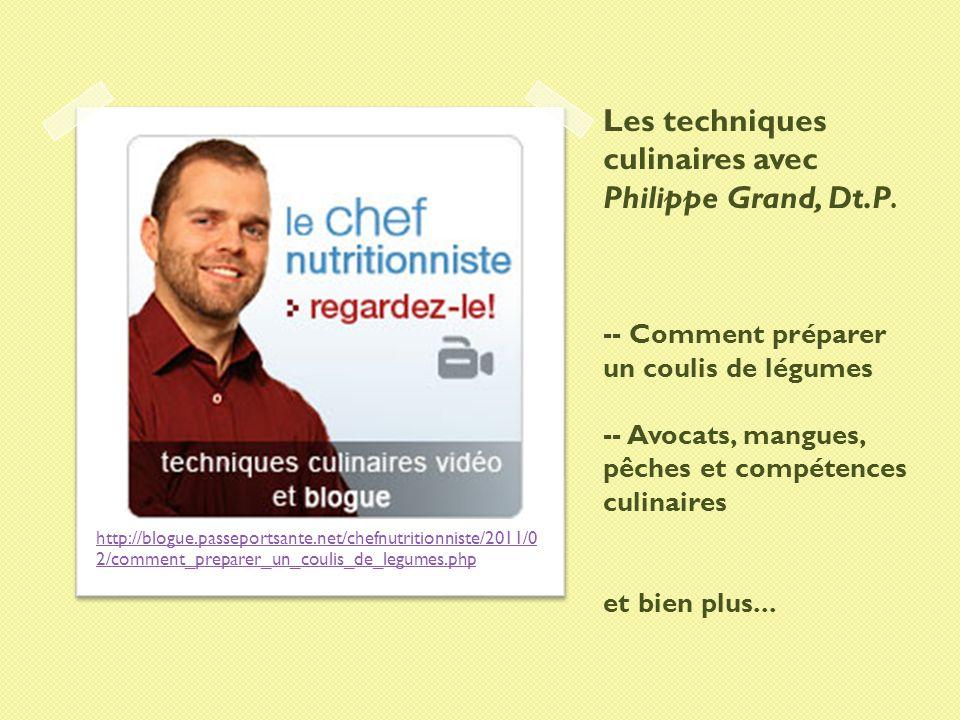 Les techniques culinaires avec Philippe Grand, Dt. P