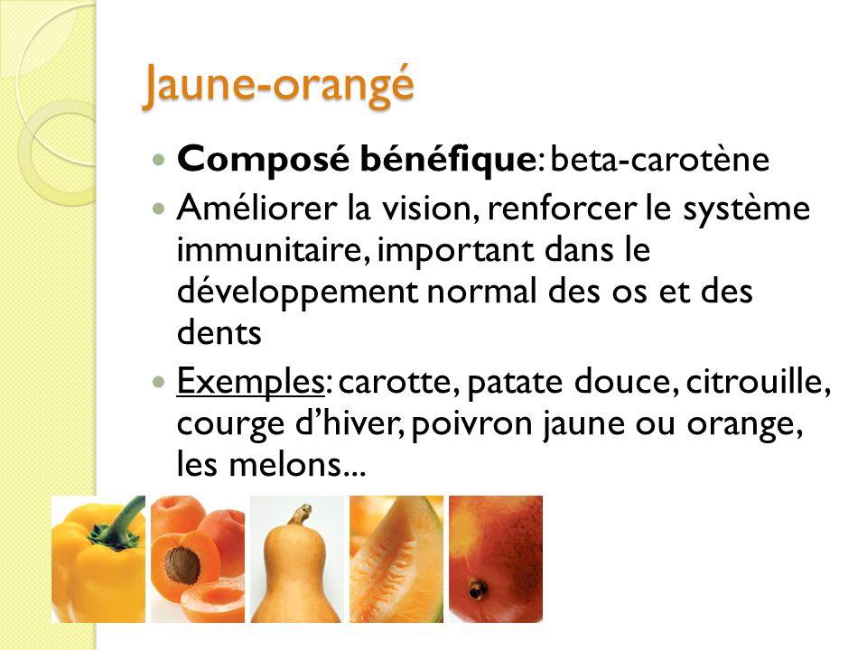 Jaune-orangé Composé bénéfique: beta-carotène