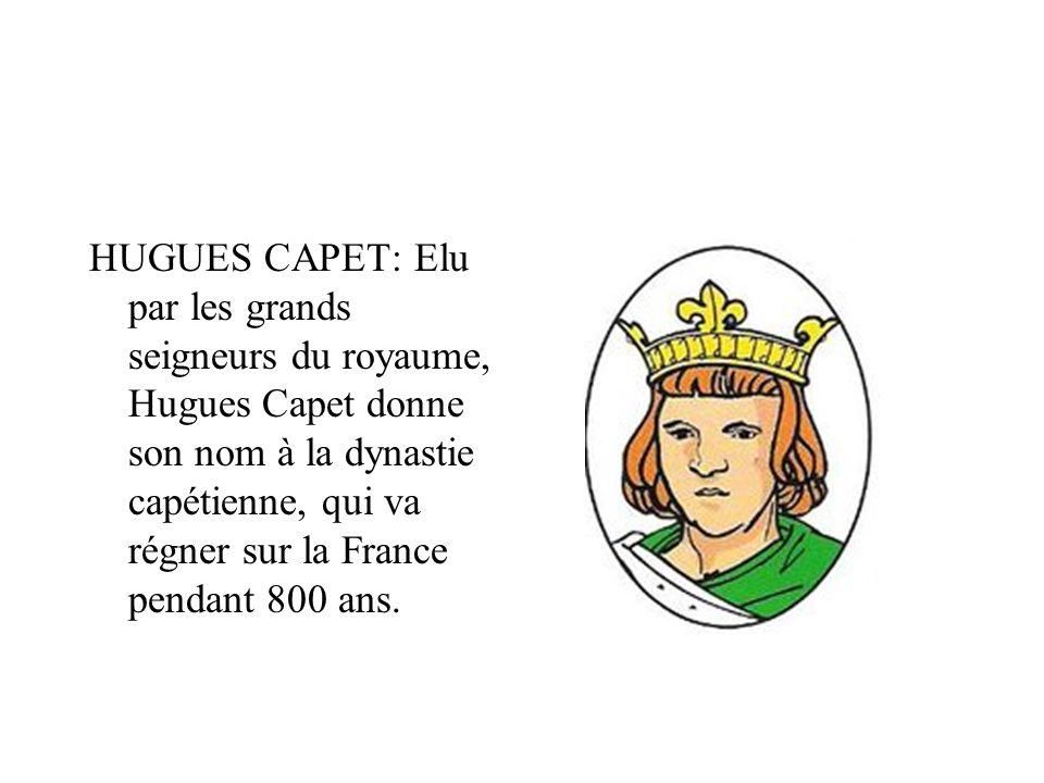 HUGUES CAPET: Elu par les grands seigneurs du royaume, Hugues Capet donne son nom à la dynastie capétienne, qui va régner sur la France pendant 800 ans.