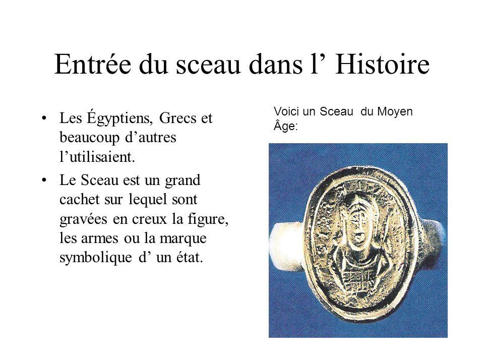 Entrée du sceau dans l' Histoire