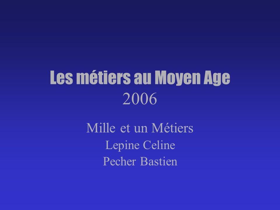 Les métiers au Moyen Age 2006
