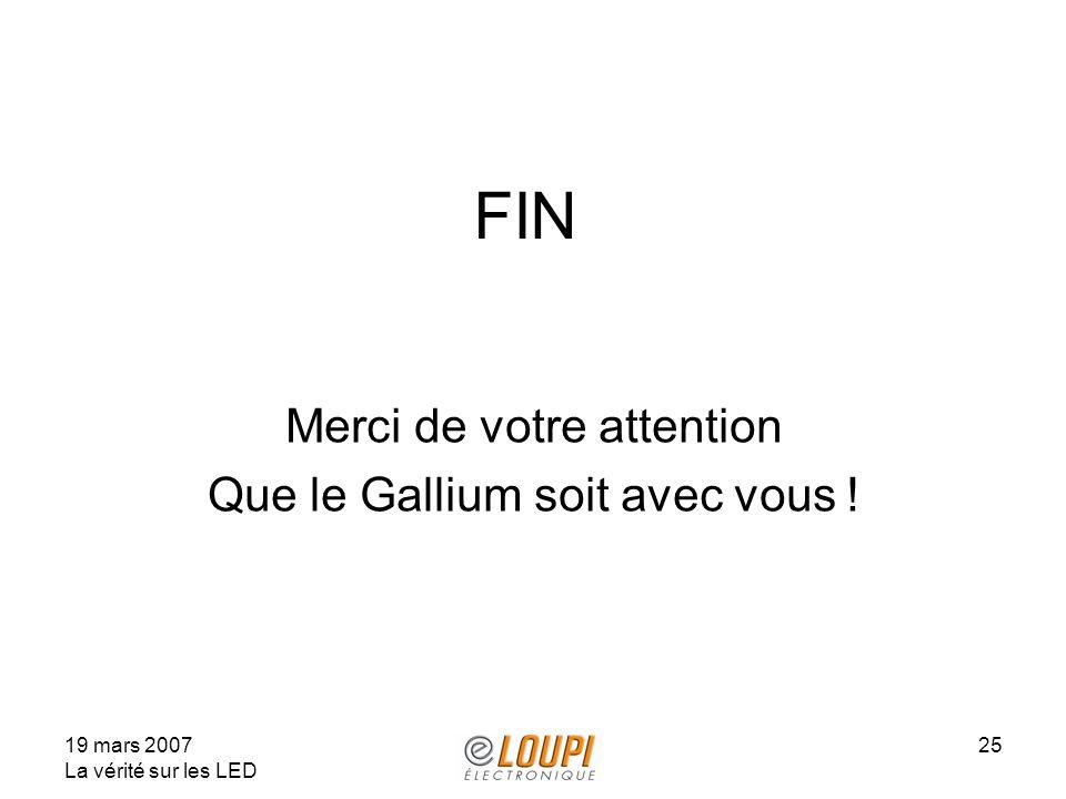 FIN Merci de votre attention Que le Gallium soit avec vous !