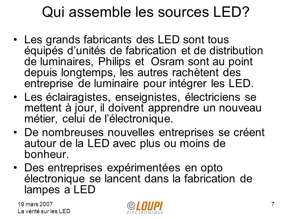 Qui assemble les sources LED