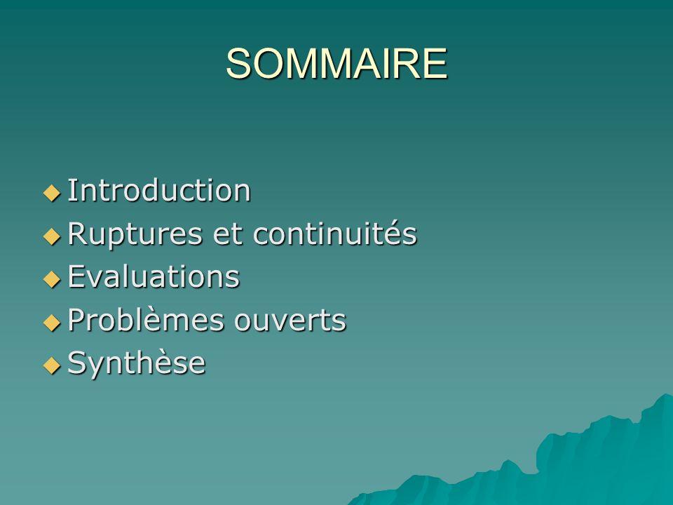 SOMMAIRE Introduction Ruptures et continuités Evaluations