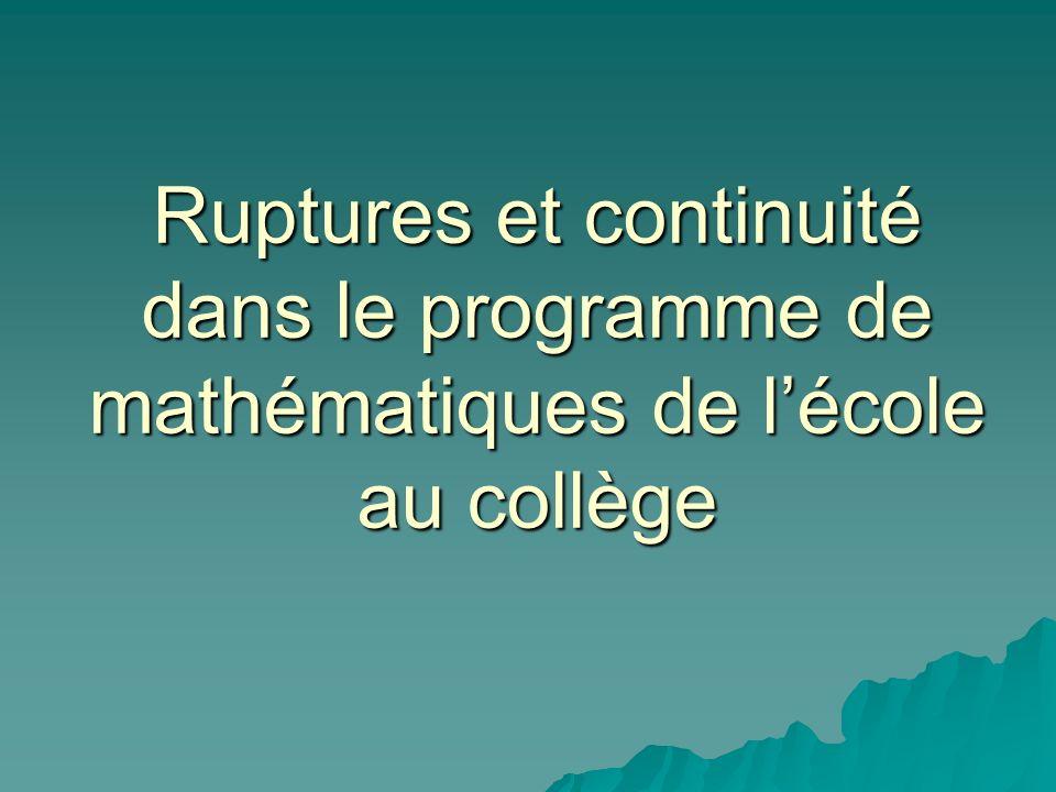 Ruptures et continuité dans le programme de mathématiques de l'école au collège