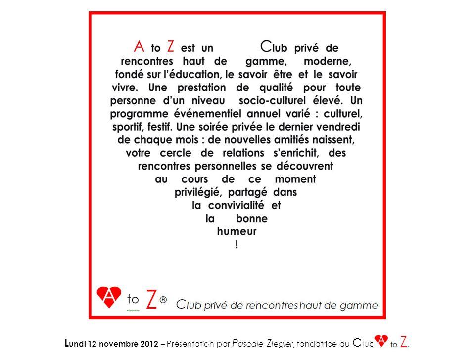 Lundi 12 novembre 2012 – Présentation par Pascale Ziegler, fondatrice du Club