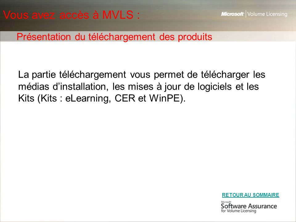 Vous avez accès à MVLS : Présentation du téléchargement des produits