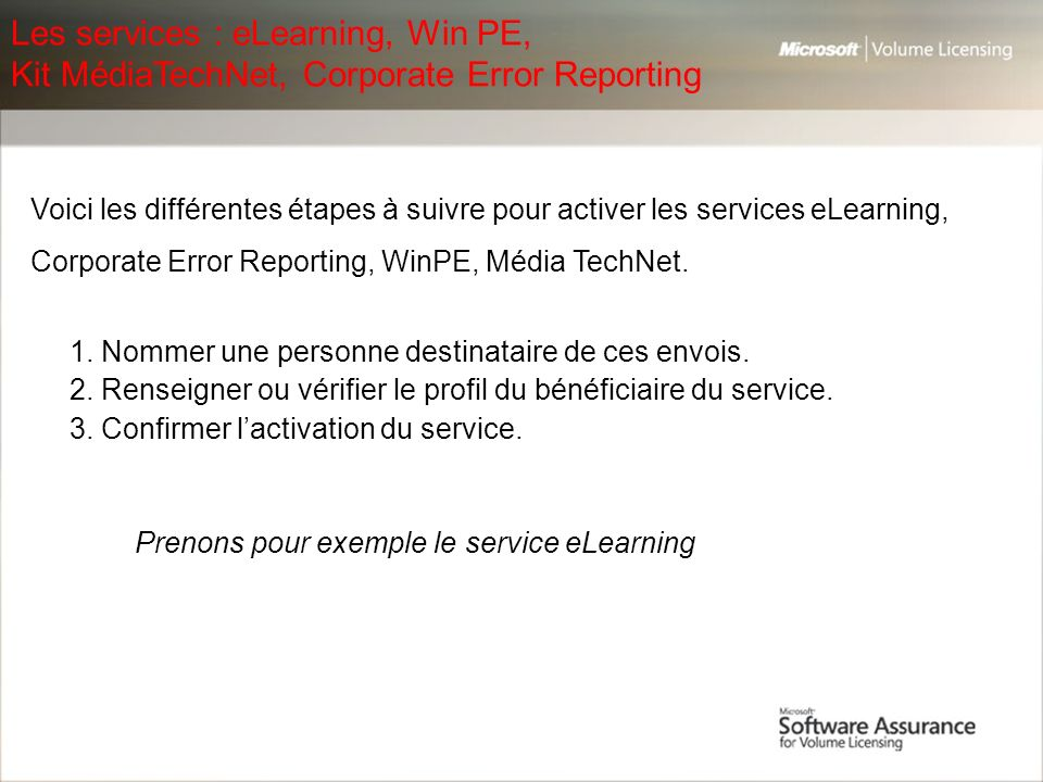 Les services : eLearning, Win PE, Kit MédiaTechNet, Corporate Error Reporting