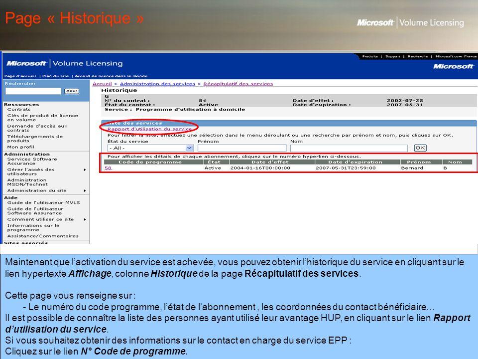 Page « Historique » Maintenant que l'activation du service est achevée, vous pouvez obtenir l'historique du service en cliquant sur le.
