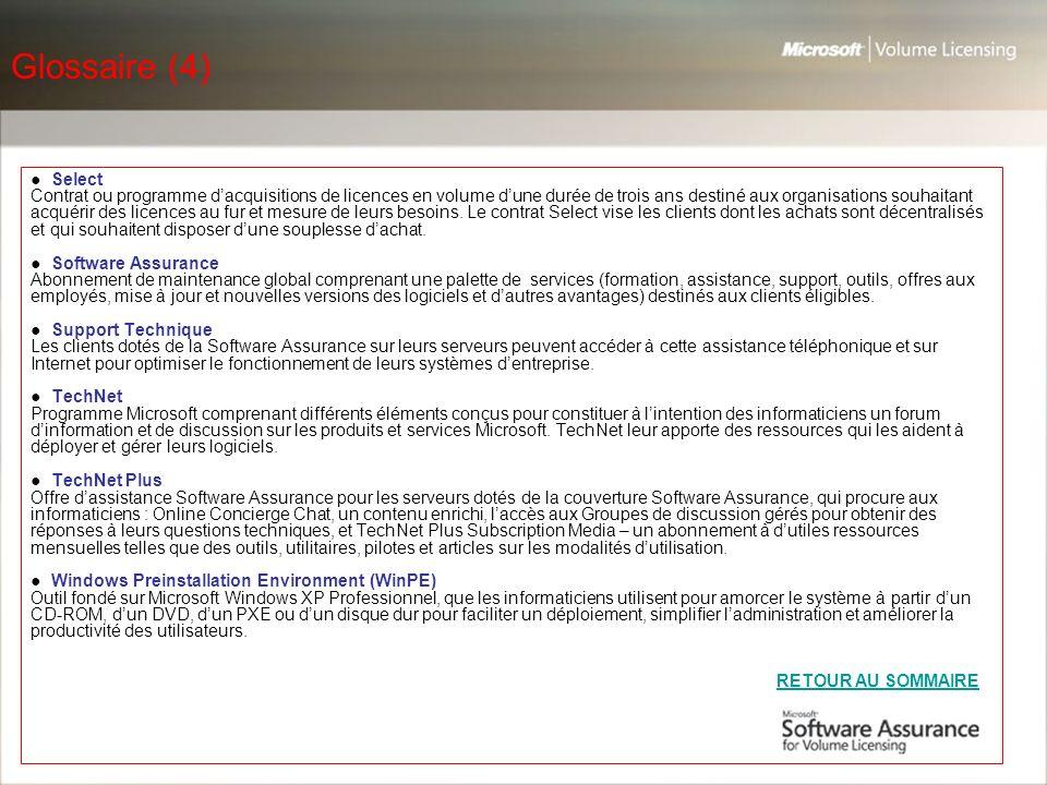 Glossaire (4) ● Select. Contrat ou programme d'acquisitions de licences en volume d'une durée de trois ans destiné aux organisations souhaitant.