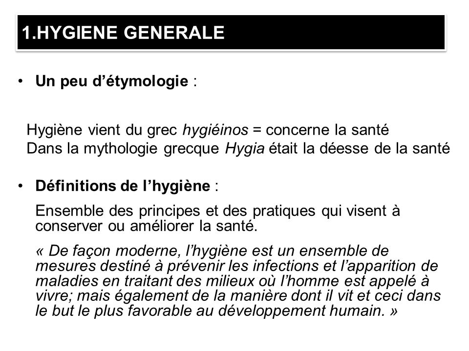 1.HYGIENE GENERALE Un peu d'étymologie :