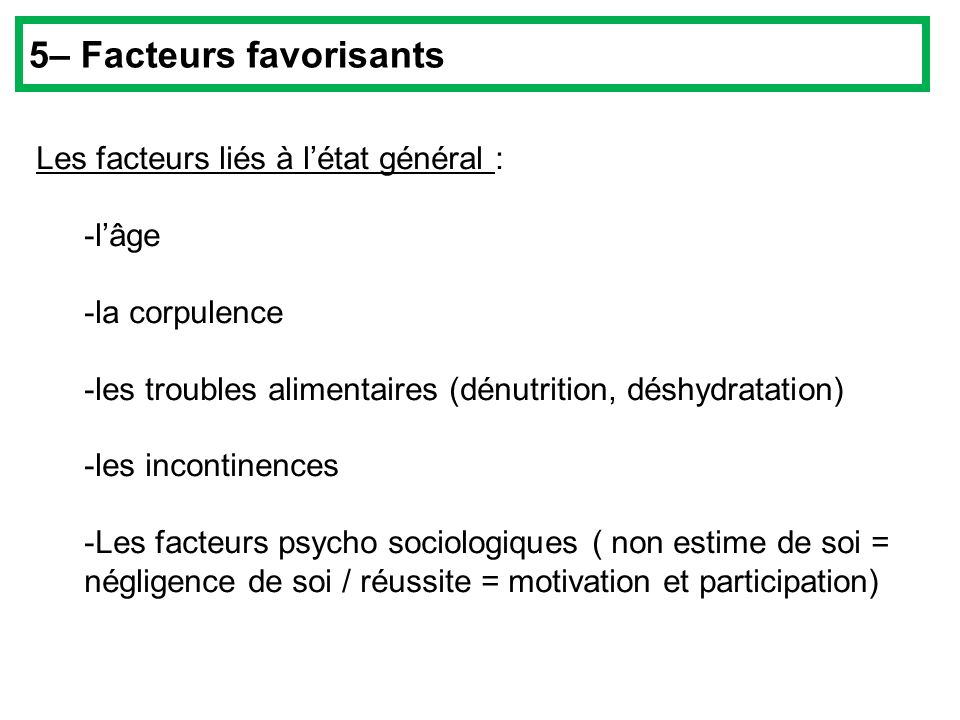 5– Facteurs favorisants