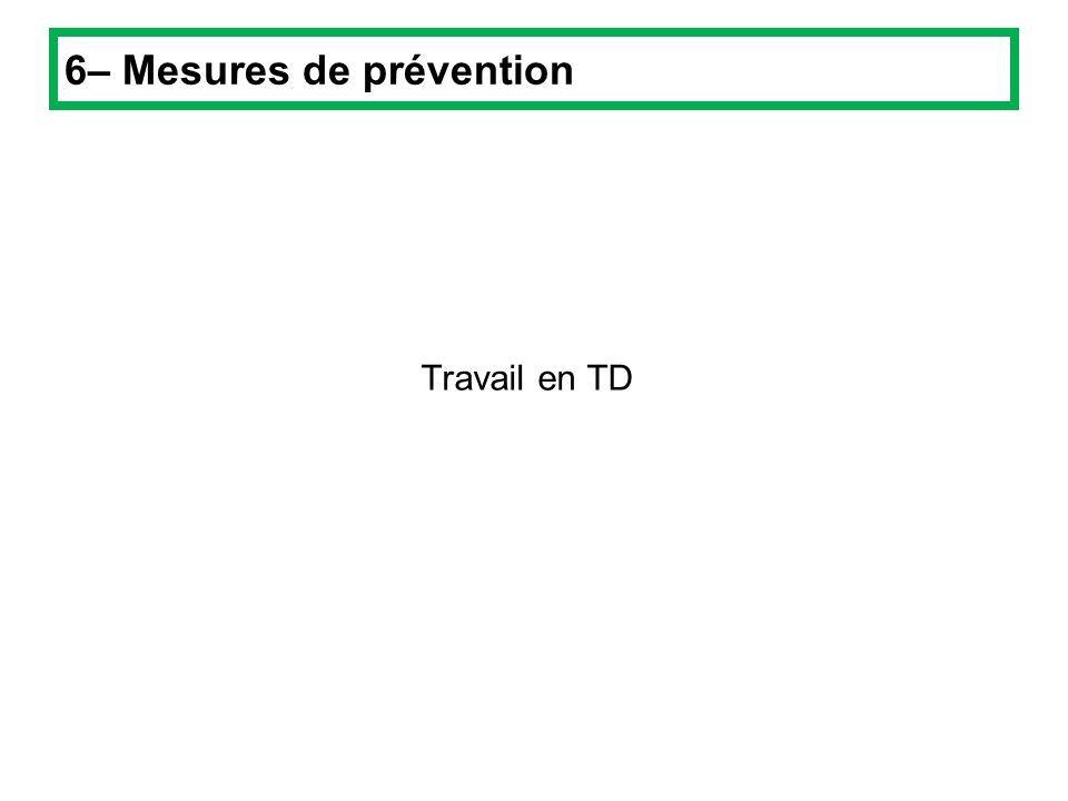 6– Mesures de prévention