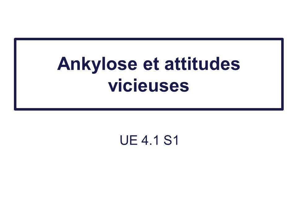 Ankylose et attitudes vicieuses