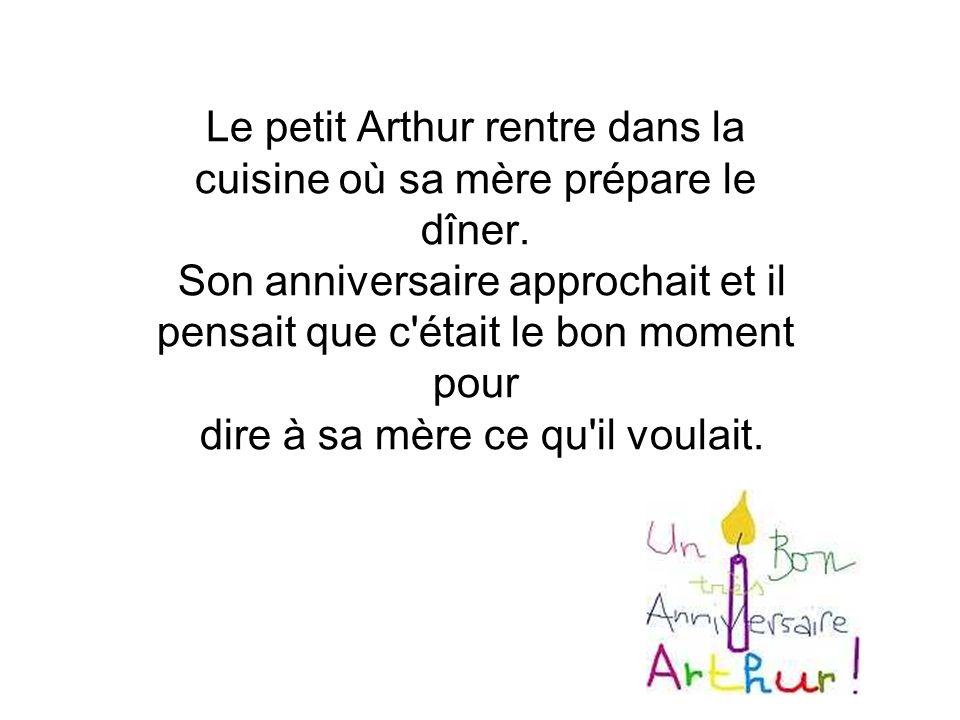 Le petit Arthur rentre dans la cuisine où sa mère prépare le dîner