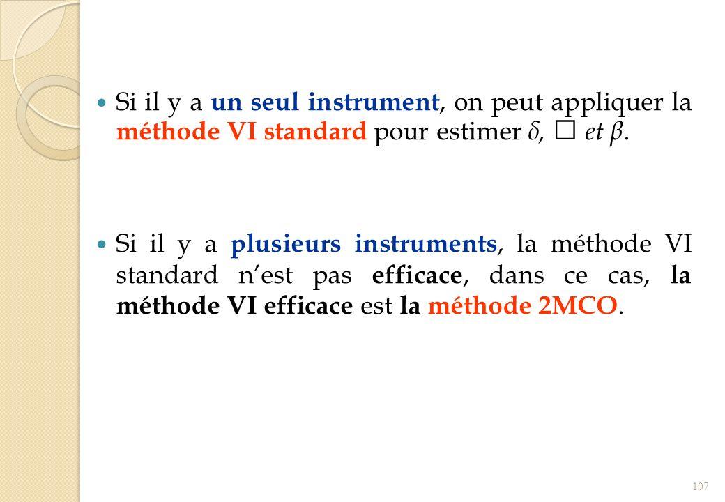 Si il y a un seul instrument, on peut appliquer la méthode VI standard pour estimer δ,  et β.