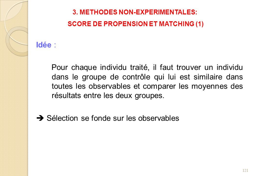 3. METHODES NON-EXPERIMENTALES: SCORE DE PROPENSION ET MATCHING (1)