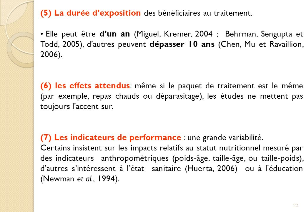 (5) La durée d'exposition des bénéficiaires au traitement.