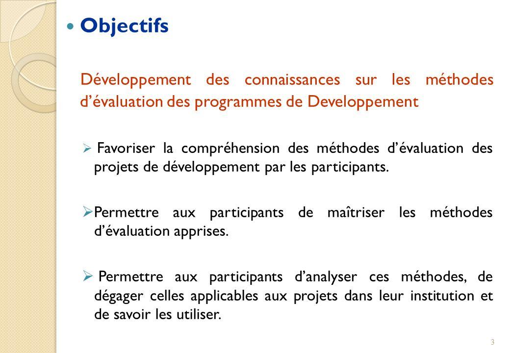 Objectifs Développement des connaissances sur les méthodes d'évaluation des programmes de Developpement.