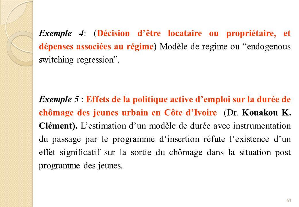 Exemple 4: (Décision d'être locataire ou propriétaire, et dépenses associées au régime) Modèle de regime ou endogenous switching regression .