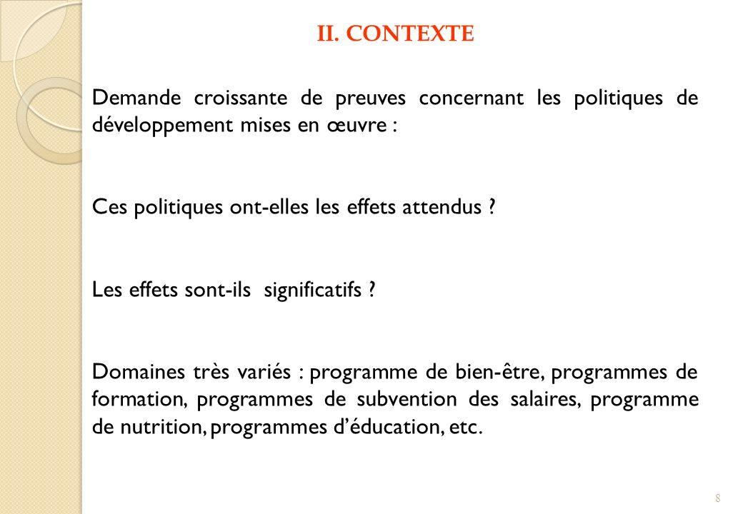 II. CONTEXTE Demande croissante de preuves concernant les politiques de développement mises en œuvre :