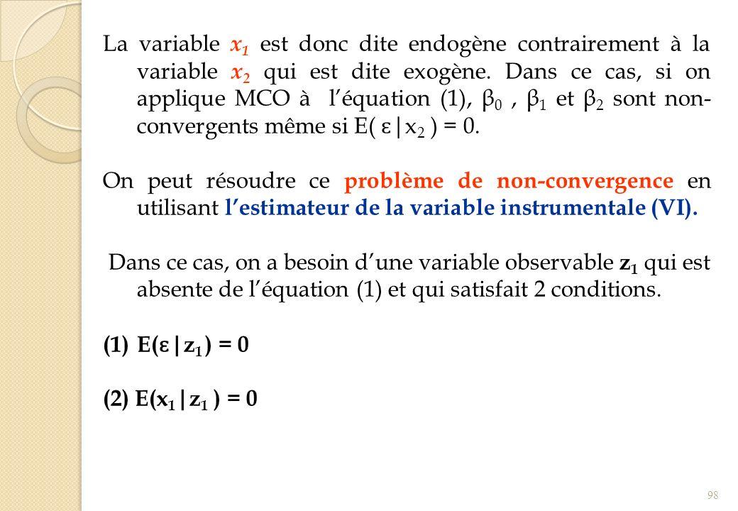 La variable x1 est donc dite endogène contrairement à la variable x2 qui est dite exogène. Dans ce cas, si on applique MCO à l'équation (1), β0 , β1 et β2 sont non-convergents même si E( ɛ|x2 ) = 0.