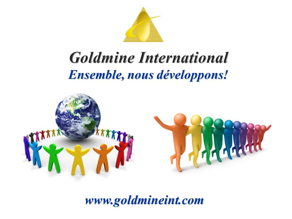 Goldmine International Ensemble, nous développons!
