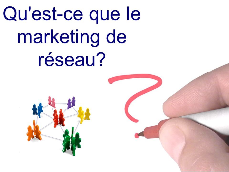 Qu est-ce que le marketing de réseau
