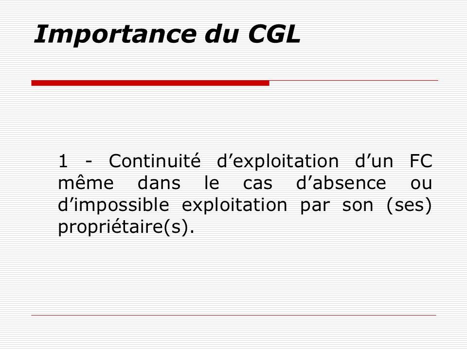 Importance du CGL 1 - Continuité d'exploitation d'un FC même dans le cas d'absence ou d'impossible exploitation par son (ses) propriétaire(s).