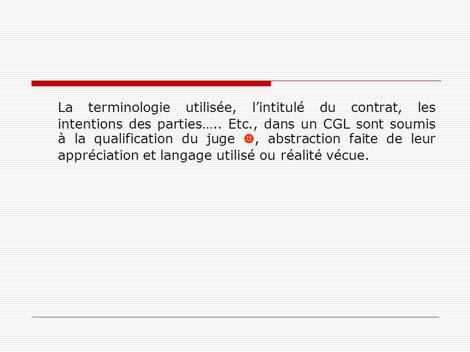 La terminologie utilisée, l'intitulé du contrat, les intentions des parties…..