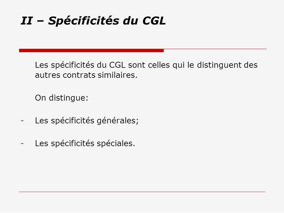 II – Spécificités du CGL