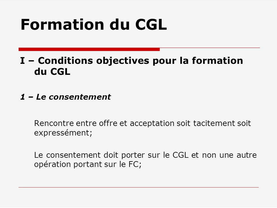 Formation du CGL I – Conditions objectives pour la formation du CGL