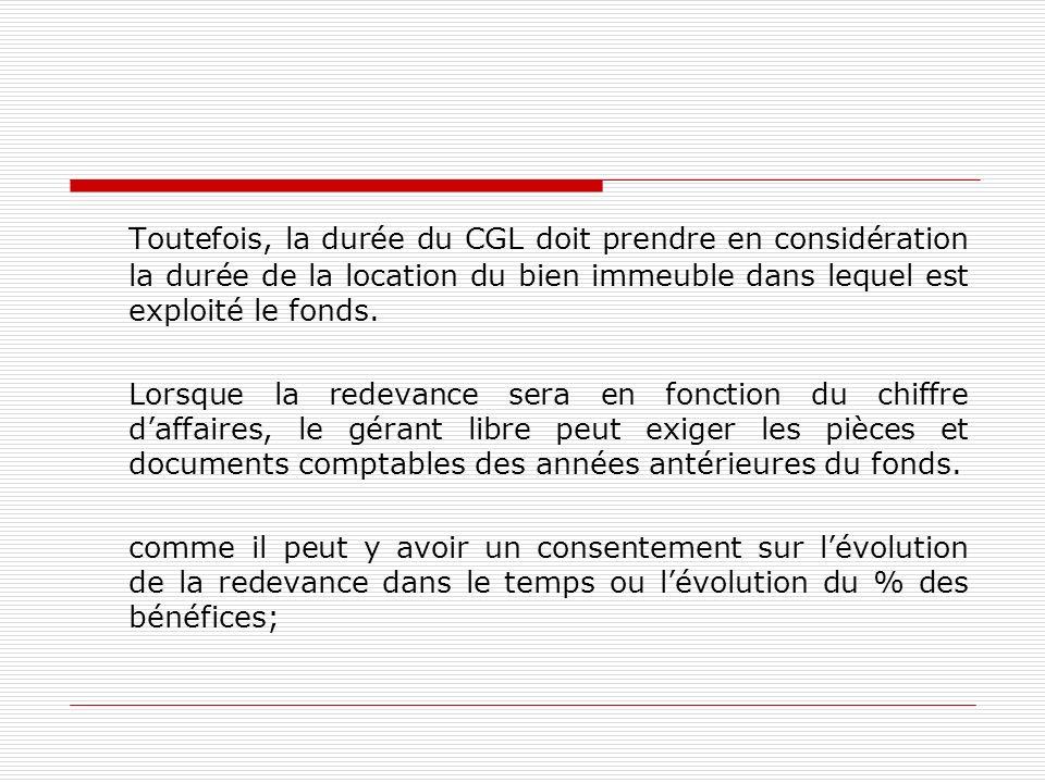 Toutefois, la durée du CGL doit prendre en considération la durée de la location du bien immeuble dans lequel est exploité le fonds.