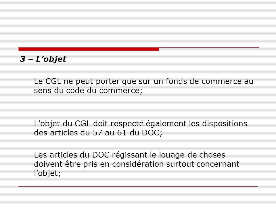 3 – L'objet Le CGL ne peut porter que sur un fonds de commerce au sens du code du commerce;