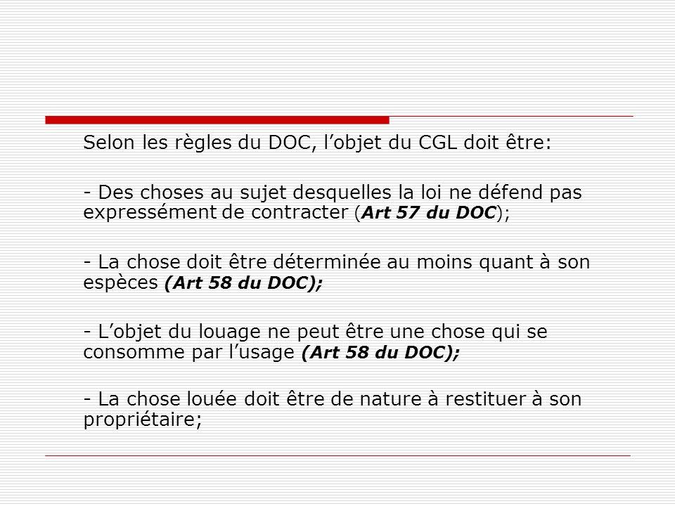 Selon les règles du DOC, l'objet du CGL doit être: