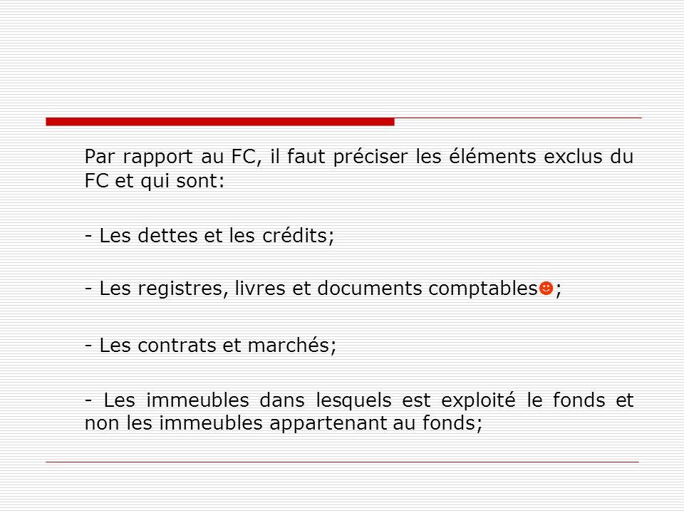 Par rapport au FC, il faut préciser les éléments exclus du FC et qui sont: