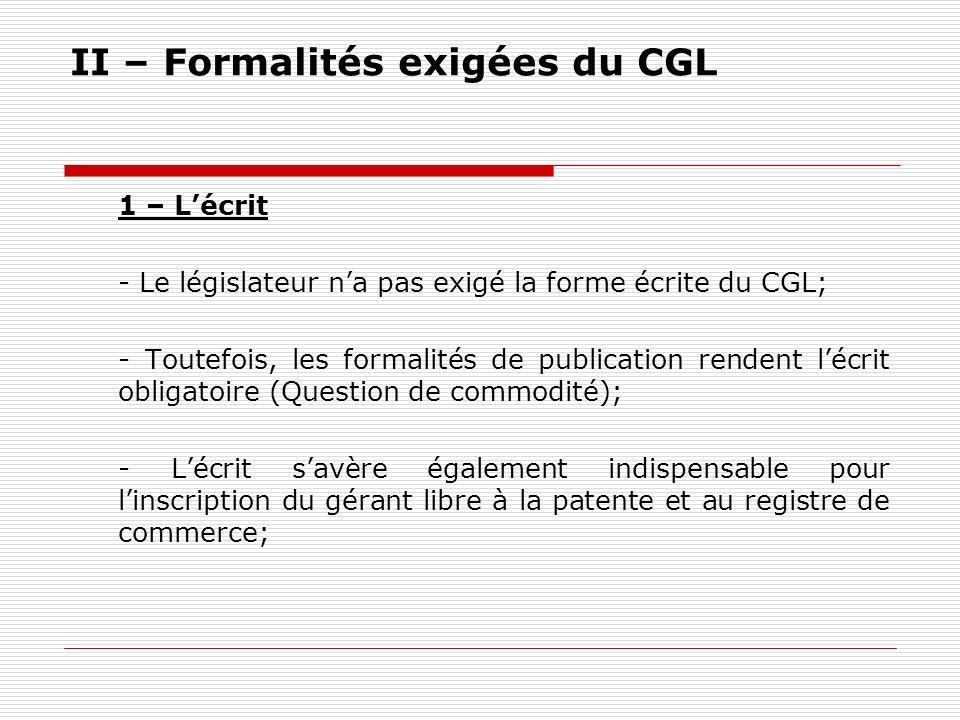 II – Formalités exigées du CGL